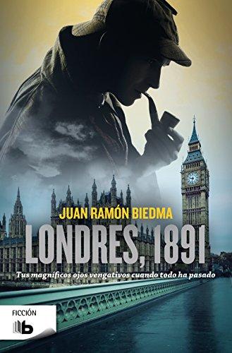 Londres, 1891: Tus magníficos ojos vengativos cuando todo ha pasado (B DE BOLSILLO) por Juan Ramón Biedma