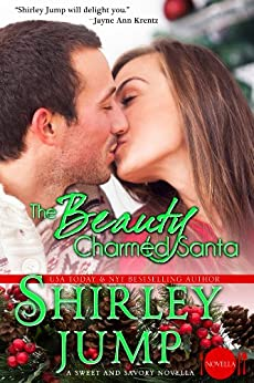 The Beauty Charmed Santa: Sweet and Savory Romances, Book 4.5 (Contemporary Romance Novella) (English Edition) von [Jump, Shirley]