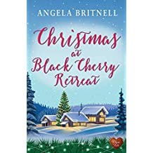 Christmas at Black Cherry Retreat (Choc Lit): Celebrate Christmas in a gorgeous retreat with this heartwarming read of 2018!