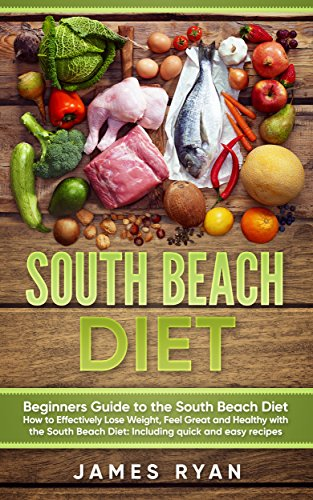 South Beach Diet Beginners Guide To The South Beach Diet How To