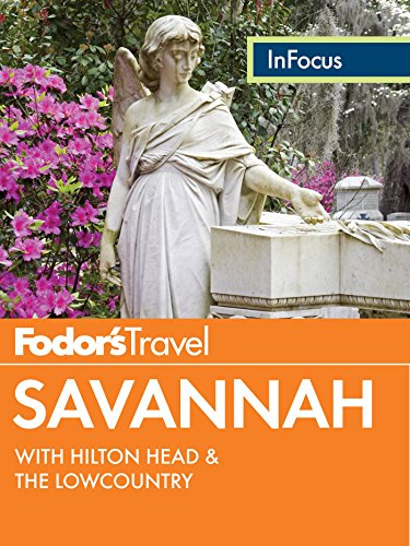 Fodor's In Focus Savannah: with Hilton Head & the Lowcountry (Travel Guide Book 4) (English Edition)