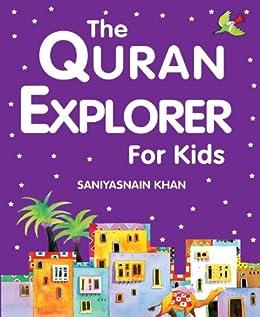 The Quran Explorer for Kids (Goodword) (English Edition) par [Khan, Saniyasnain]