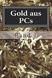 Gold aus PCs: Handbuch für Einsteiger: Volume 1