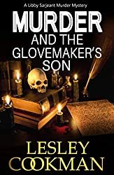 Murder and the Glovemaker's Son: An addictive cozy mystery novel set in the village of Steeple Martin (A Libby Sarjeant Murder Mystery Series Book 19)