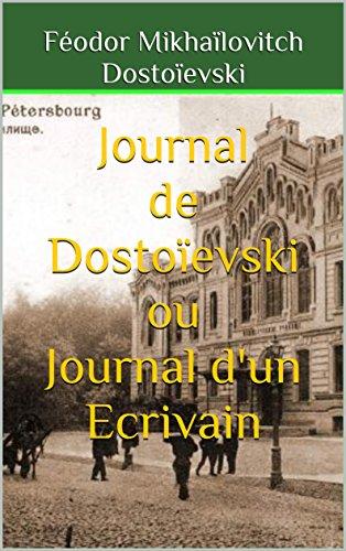 Journal de Dostoïevski ou Journal d'un Ecrivain par Féodor Mikhaïlovitch Dostoïevski