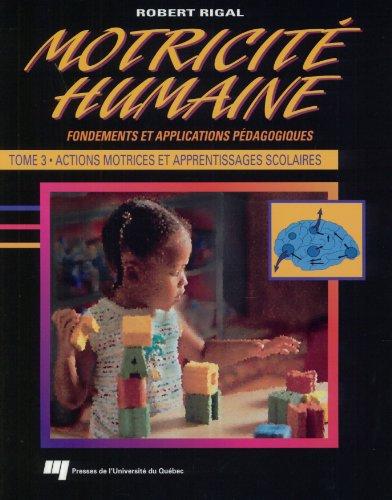 Motricite Humaine.Fondements et Applications Pédagogiques T3