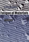 Fatigue of Materials (Cambridge Solid State Science) by S. Suresh (29-Oct-1998) Paperback