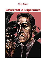 Lovecraft à Espérance (Jean Calmet Tome 4)