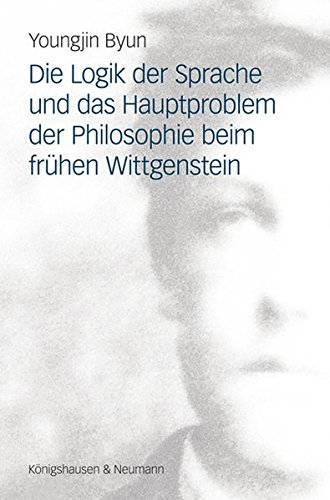 Die Logik der Sprache und das Hauptproblem der Philosophie beim frühen Wittgenstein (Epistemata Philosophie)