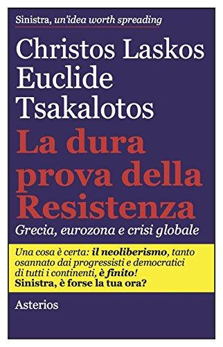 La dura prova delle resistenza. Grecia, eurozona e crisi globale