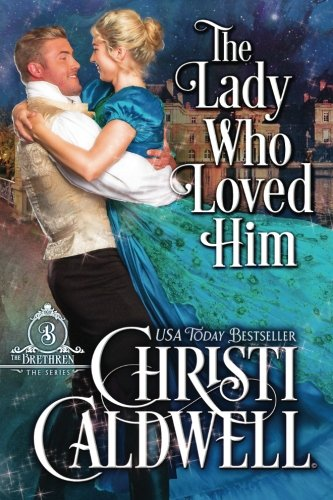The Lady Who Loved Him (The Brethren)