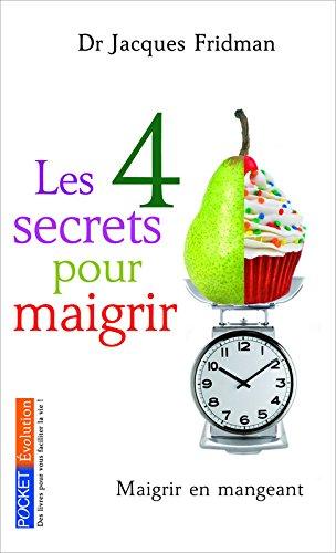 Les 4 secrets pour maigrir