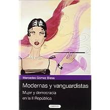Modernas y vanguardistas / Modern and avant garde: Mujer Y Democracia En La II Republica / Women and Democracy in the Second Republic