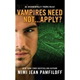 [(Vampires Need Not...Apply?: An Accidentally Yours Novel)] [ By (author) Mimi Jean Pamfiloff ] [March, 2014]