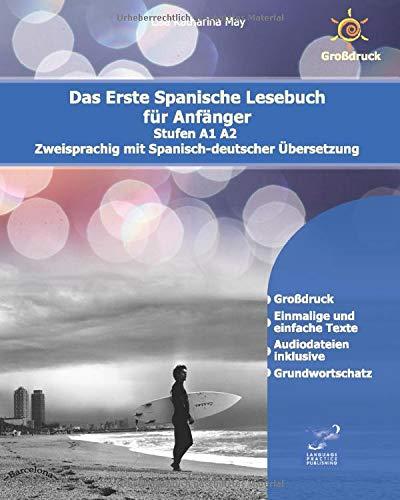 Das Erste Spanische Lesebuch für Anfänger: Stufen A1 und A2 Zweisprachig mit Spanisch-deutscher Übersetzung (Gestufte Spanische Lesebücher, Band 1)