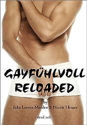 Gayfühlvoll reloaded - homoerotische Geschichten
