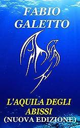 L'AQUILA DEGLI ABISSI: Nuova Edizione (TRILOGIA DELLA FOLGORE Vol. 3)