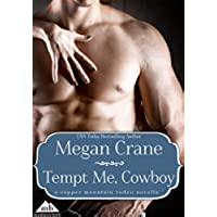 Tempt Me, Cowboy (Copper Mountain Rodeo Book 1) (English