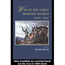 War In The Early Modern World (Warfare and History)