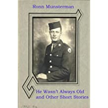 He Wasn't Always Old and Other Short Stories