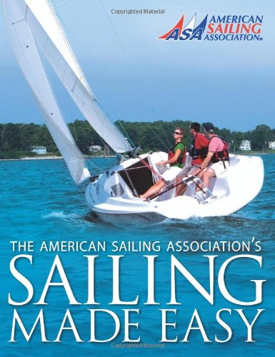 Sailing Made Easy por American Sailing Association
