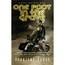 One Foot in the Grave: A Night Huntress Novel