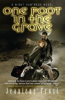 One Foot in the Grave: A Night Huntress Novel par [Frost, Jeaniene]