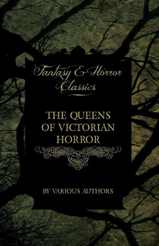 The Queens of Victorian Horror - Rare Tales of Terror from the Pens of Female Authors of the Victorian Period (Fantasy and Horror Classics) Cover Image