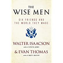 The Wise Men: Six Friends and the World They Made (English Edition)