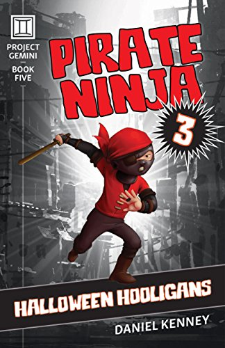 Pirate Ninja 3: Halloween Hooligans (Project Gemini Book 5 ...