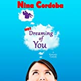 Not Dreaming of You: Dreaming Series Romantic Comedy, Book 1