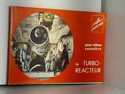 Pour mieux connaître le turboréacteur par Société nationale d'étude et de construction de moteurs d'aviation