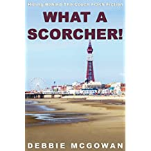 What A Scorcher! (Hiding Behind The Couch Book 70001)