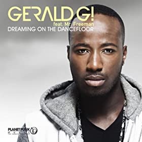 Gerald G! ft. Mr. Freeman-Dreaming On The Dancefloor
