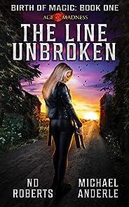 The Line Unbroken: A Kurtherian Gambit Series (Birth Of Magic Book 1)