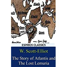 The Story of Atlantis and The Lost Lemuria (Esprios Classics)