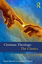 Christian Theology: The Classics by Stephen R Holmes (2014-03-20)
