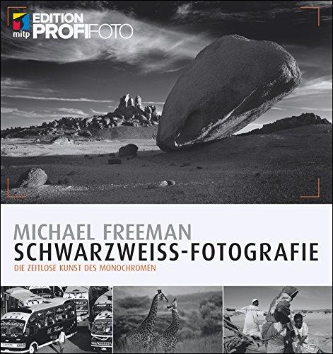 Schwarzweiß Fotografie: Die zeitlose Kunst des Monochromen (Edition ProfiFoto) -