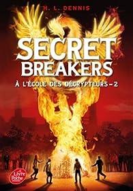 Secret Breakers, tome 2 : A l'école des décrypteurs par Helen Louise Dennis