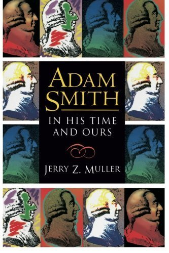Portada del libro Adam Smith in His Time and Ours Reprint edition by Muller, Jerry Z. (1995) Paperback