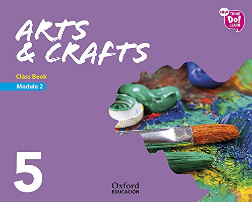 New Think Do Learn Arts & Crafts 5 Module 2. Class Book