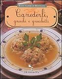 Scarica Libro Canederli gnocchi e gnocchetti Ediz illustrata (PDF,EPUB,MOBI) Online Italiano Gratis