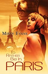 I'd Rather be in Paris (Super Agent) by Misty Evans (2010-01-01)