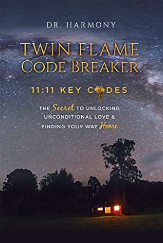 Twin-breaker (Twin Flame Code Breaker: 11:11 KEY CODES The Secret to Unlocking Unconditional Love & Finding Your Way Home (English Edition))
