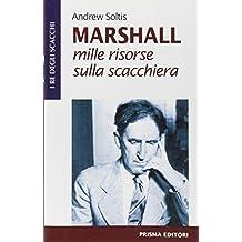 Marshall. Mille risorse sulla scacchiera