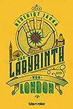Das Labyrinth von London: Roman (Alex Verus 1)