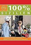 100% Travelguide Sizilien: Reiseführer inkl. kostenloser App + Straßenkarte + Autotouren