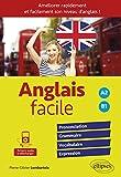 Telecharger Livres Anglais facile Pour ameliorer rapidement et facilement son niveau d anglais Prononciation grammaire vocabulaire expression avec fichiers audio A2 B1 (PDF,EPUB,MOBI) gratuits en Francaise