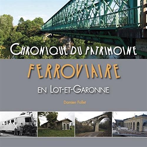 Chronique du patrimoine ferroviaire en Lot-et-Garonne par Damien Follet
