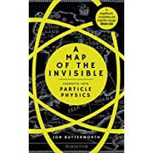 A Map of the Invisible: Journeys into Particle Physics